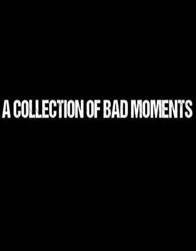 Descargar A Collection of Bad Moments por Torrent