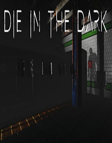 Descargar Die In The Dark por Torrent