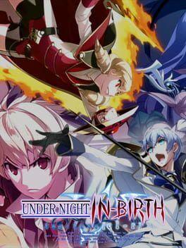 Descargar UNDER NIGHT IN-BIRTH Exe:Late[cl-r] por Torrent